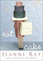 Cover image for Eat cake : a novel