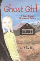 Cover image for Ghost girl : a Blue Ridge Mountain story