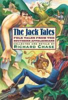 Cover image for The Jack tales : told by R.M. Ward and his kindred in the Beech Mountain section of western North Carolina and by other descendants of Council Harmon (1803-1896) elsewhere in the southern mountains; with three tales from Wise County, Virigina