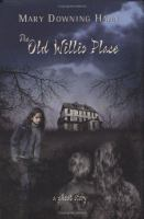Cover image for The old Willis place : a ghost story