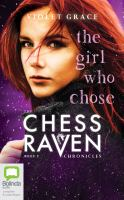 Imagen de portada para The girl who chose. bk. 2 [sound recording CD] : Chess Raven series
