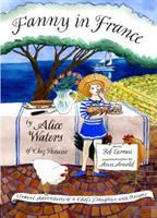 Cover image for Fanny in France : travel adventures of a chef's daughter, with recipes
