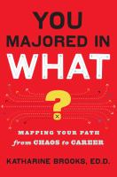 Cover image for You majored in what? : mapping your path from chaos to career