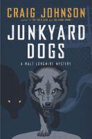 Cover image for Junkyard dogs. bk. 6 : Walt Longmire series