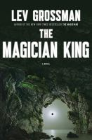Cover image for The magician king. bk. 2 : Magician series