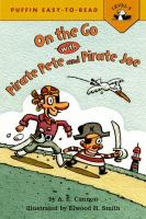 Imagen de portada para On the go with Pirate Pete and Pirate Joe! : Puffin easy-to-read level 3 series