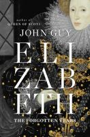 Cover image for Elizabeth : the forgotten years