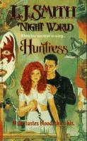 Cover image for The huntress. bk. 7 : Night world series