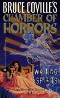 Cover image for Waiting spirits, bk. 4 : Bruce Coville's Chamber of horrors