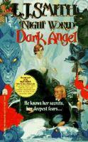 Cover image for Dark angel. bk. 4 : Night world series