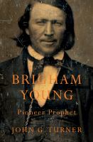 Cover image for Brigham Young, pioneer prophet