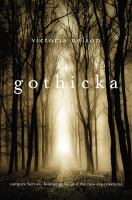 Cover image for Gothicka : vampire heroes, human gods, and the new supernatural