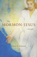 Cover image for The Mormon Jesus : a biography
