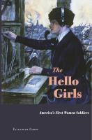Cover image for The Hello Girls : America's first women soldiers