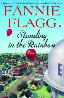 Cover image for Standing in the rainbow [large print] : a novel