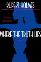 Cover image for Where the truth lies : a novel