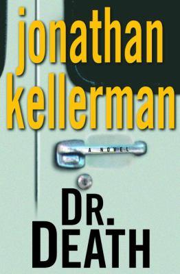 Cover image for Dr. Death. bk. 14 : Alex Delaware series