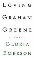 Imagen de portada para Loving Graham Greene : a novel
