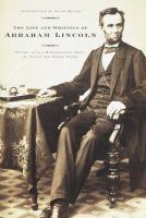 Cover image for The life and writings of Abraham Lincoln