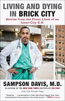 Cover image for Living and dying in Brick City an E.R. doctor returns home