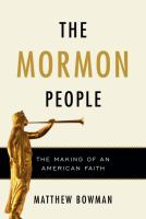 Cover image for The Mormon people : the making of an American faith