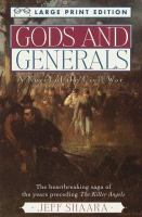 Cover image for Gods and generals. bk. 1 [large print] : Civil War series