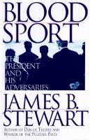 Imagen de portada para Blood sport : the president and his adversaries