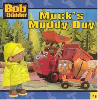 Cover image for Bob the Builder, Muck's muddy day. Book 9