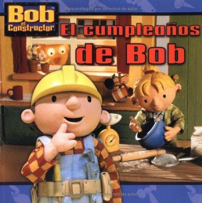 Cover image for El cumpleaños de Bob /c[basado en el guión de Diane Redmond ; traducción de Argentina Palacios Ziegler].