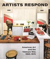 Cover image for Artists respond : American art and the Vietnam War, 1965-1975