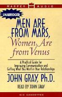 Cover image for Men are from Mars, women are from Venus a practical guide for improving communication and getting what you want in your relationships