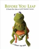 Cover image for Before you leap : a frog's-eye view of life's greatest lessons