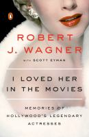 Cover image for I loved her in the movies Memories of Hollywood's Legendary Actresses.