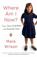 Cover image for Where am i now? True Stories of Girlhood and Accidental Fame.