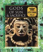 Cover image for Gods of sun and sacrifice : Aztec & maya myth