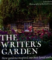 Cover image for The writer's garden : how gardens inspired our best -loved authors