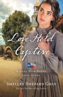 Cover image for LOVE HELD CAPTIVE  - [electronic resource]  Overdrive Advantage Print Collection