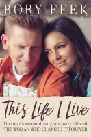 Cover image for This life I live : one man's extraordinary, ordinary life and the woman who changed it forever