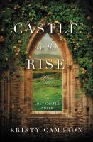 Cover image for Castle on the rise. bk. 2 : Lost castle series