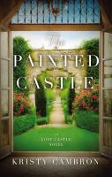 Cover image for The painted castle. bk. 3 : Lost castle series