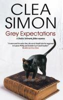 Cover image for Grey expectations. bk. 4 Dulcie Schwartz feline mystery series