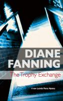 Cover image for The trophy exchange. bk. 1 : Lucinda Pierce mystery series