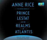 Cover image for Prince Lestat and the realms of Atlantis. bk. 12 [sound recording CD] : Vampire chronicles series