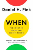 Cover image for When : the scientific secrets of perfect timing