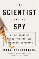 Imagen de portada para The scientist and the spy : a true story of China, the FBI, and industrial espionage