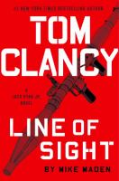 Cover image for Tom Clancy line of sight. bk. 4 : Jack Ryan Jr. series