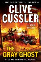Cover image for The gray ghost. bk. 10 : Sam and Remi Fargo adventure series