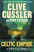 Cover image for Celtic empire. bk. 25 : Dirk Pitt series