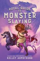 Cover image for A royal guide to monster slaying. bk. 1 : Royal guide to monster slaying series