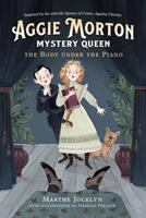 Cover image for The body under the piano. bk. 1 : Aggie Morton, mystery queen series